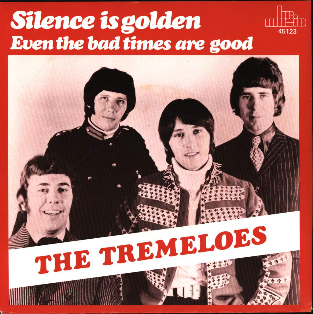 The Tremeloes Silence Is Golden Even The Bad Times Are Good