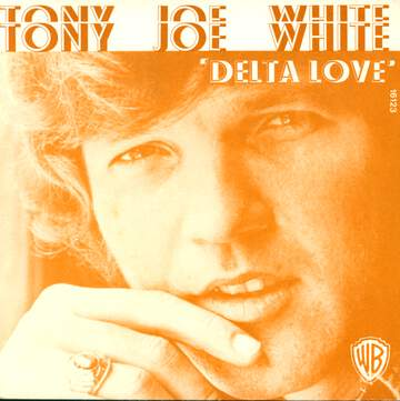 Tony Joe White: Delta Love