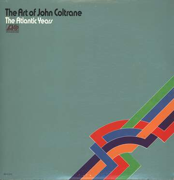 John Coltrane: The Art Of John Coltrane / The Atlantic Years