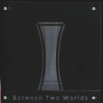 I: Between Two Worlds