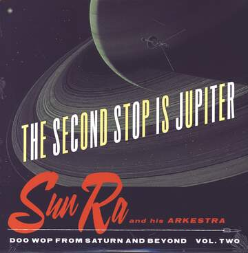 The Sun Ra Arkestra: The Second Stop Is Jupiter