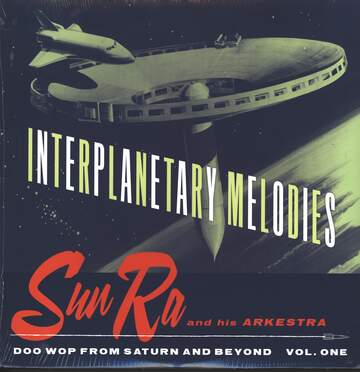 The Sun Ra Arkestra: Interplanetary Melodies