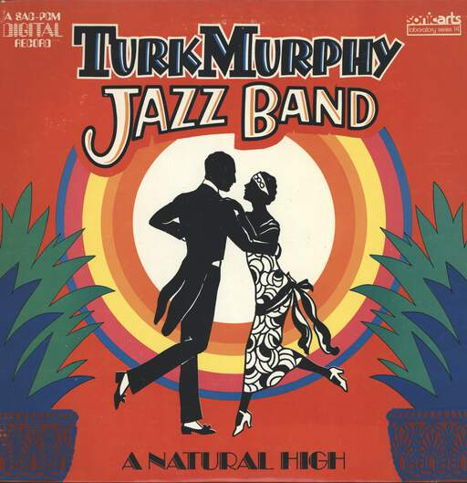 TURK MURPHY'S JAZZ BAND - A Natural High - LP