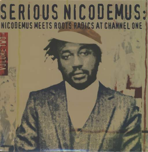 NICODEMUS - Serious Nicodemus : Nicodemus Meets Roots Radics At Channel One Volume Two - 33T