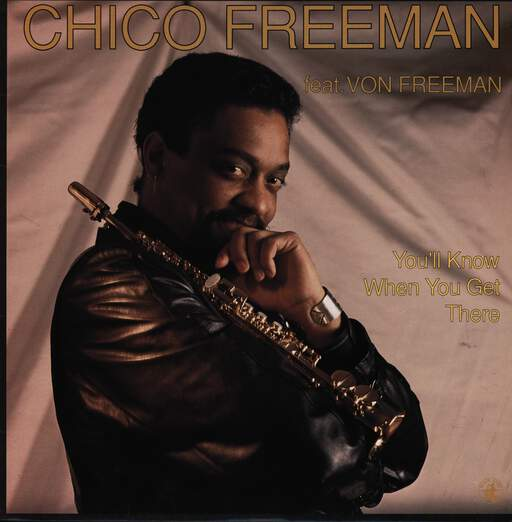 Chico Freeman You'll Know When You Get There
