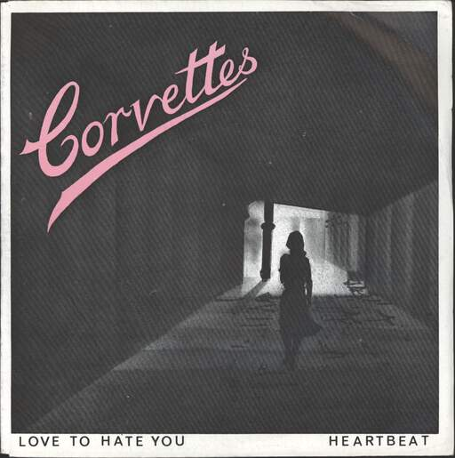 CORVETTES - Love To Hate You / Heartbeat - 7inch (SP)
