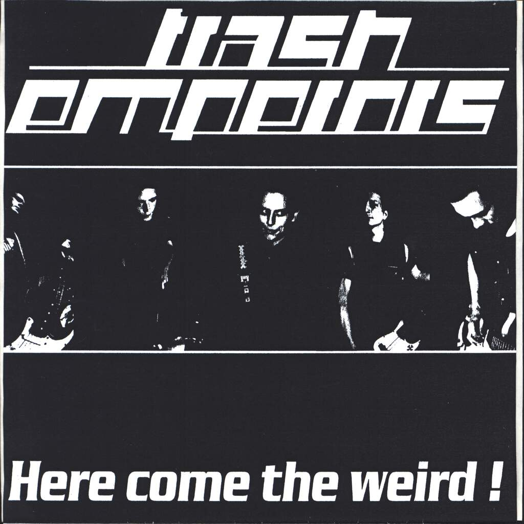 "Trash Emperors: Here Come The Weird !, 7"" Single (Vinyl)"