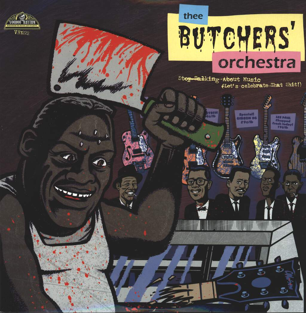 Thee Butchers' Orchestra: Stop Talking About Music (Let's Celebrate That Shit!), LP (Vinyl)