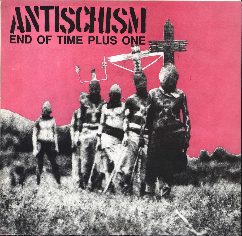 "Antischism: End Of Time Plus One, 7"" Single (Vinyl)"