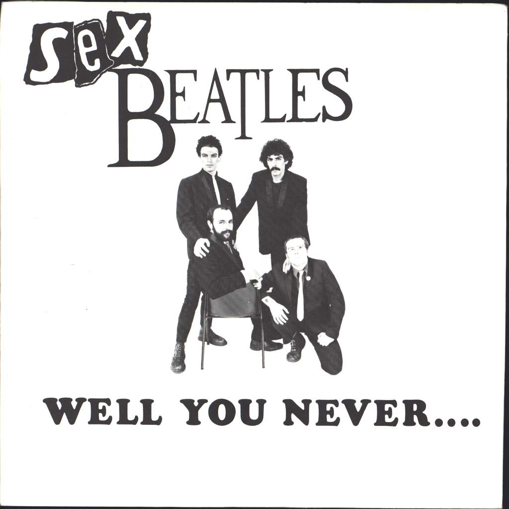 "Sex Beatles: Well You Never..., 7"" Single (Vinyl)"