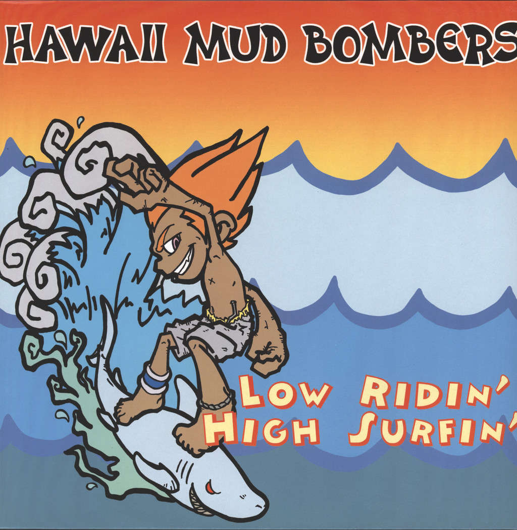 Hawaii Mud Bombers: Low Ridin' High Surfin', LP (Vinyl)