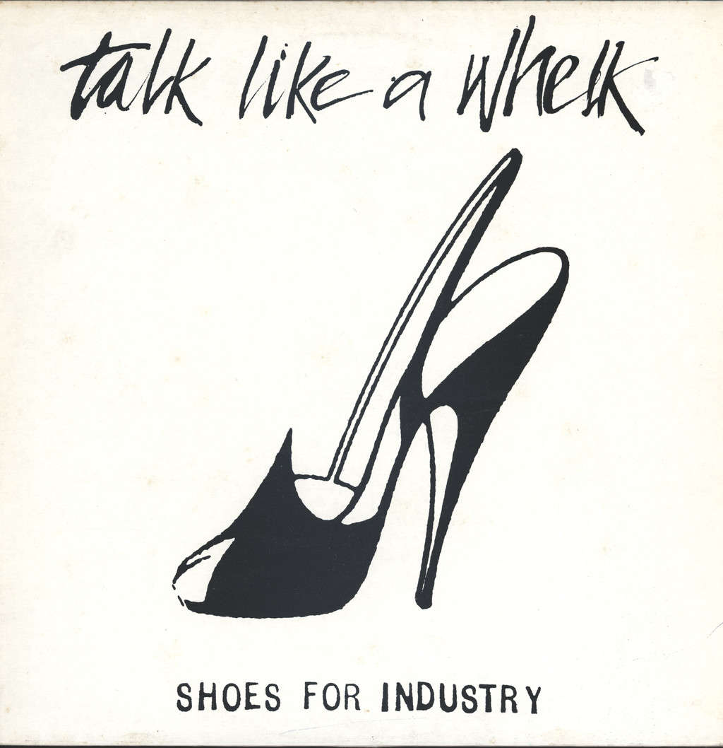 Shoes For Industry: Talk Like A Whelk, LP (Vinyl)