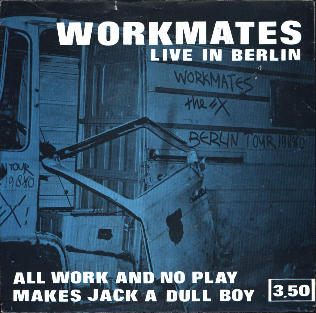 "Workmates: Live In Berlin -All Work And No Play Makes Jack A Dull Boy, 7"" Single (Vinyl)"