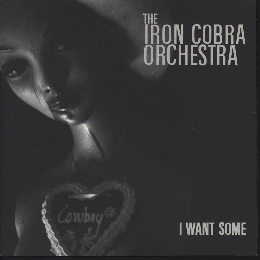 "Iron Cobra Orchestra: I Want Some, 7"" Single (Vinyl)"