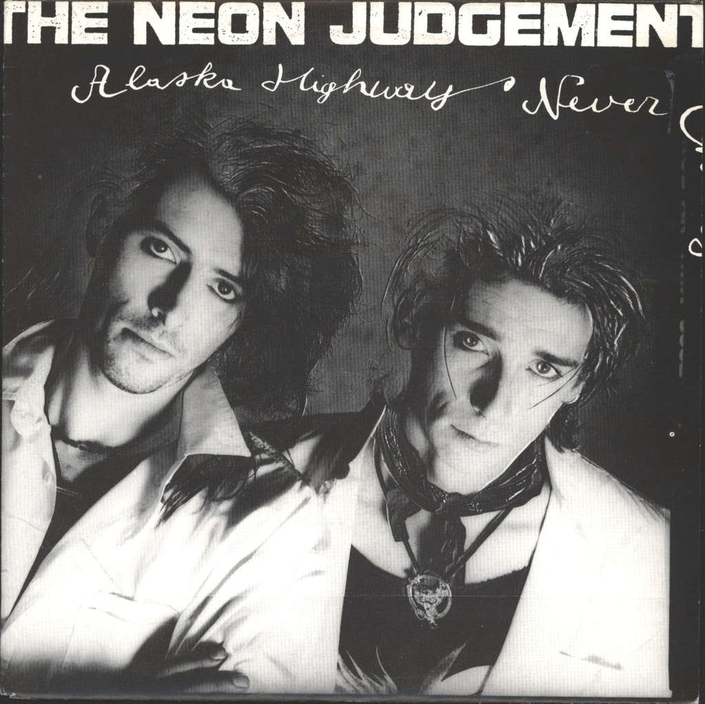"Neon Judgement: Alaska Highway / Never Change, 7"" Single (Vinyl)"