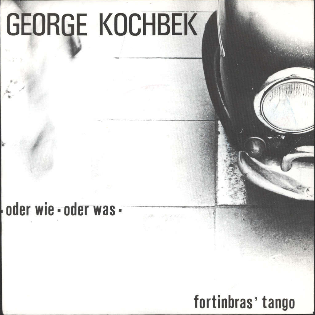 "Kochbek, George: Oder Wie Oder Was / Fortinbras' Tango, 7"" Single (Vinyl)"