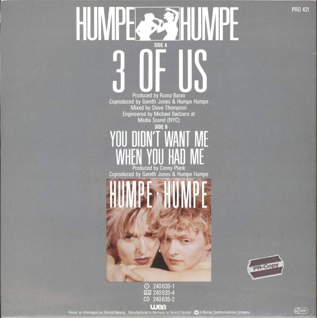 "Humpe Humpe: 3 Of Us / You Didn't Want Me When You Had Me, 7"" Single (Vinyl)"