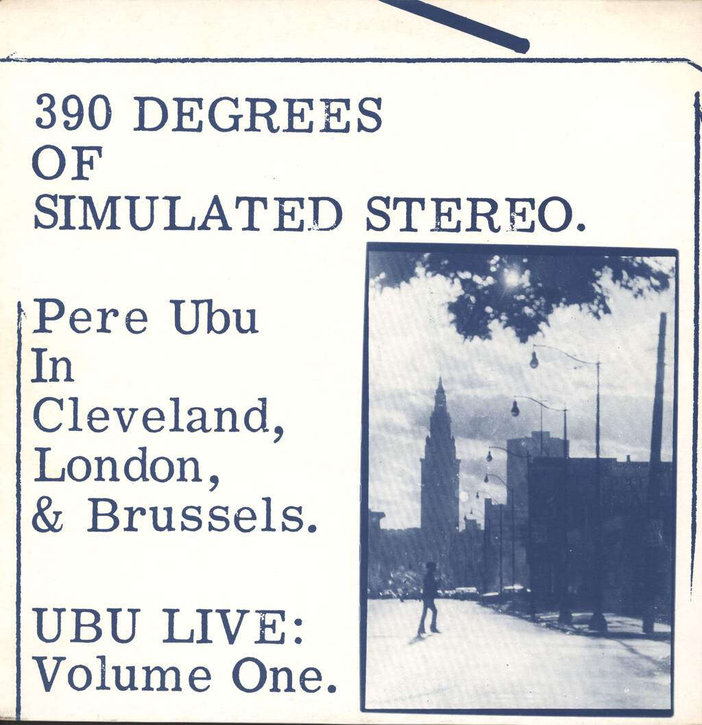 Pere Ubu: 390 Degrees Of Simulated Stereo : Ubu Live Volume One, LP (Vinyl)