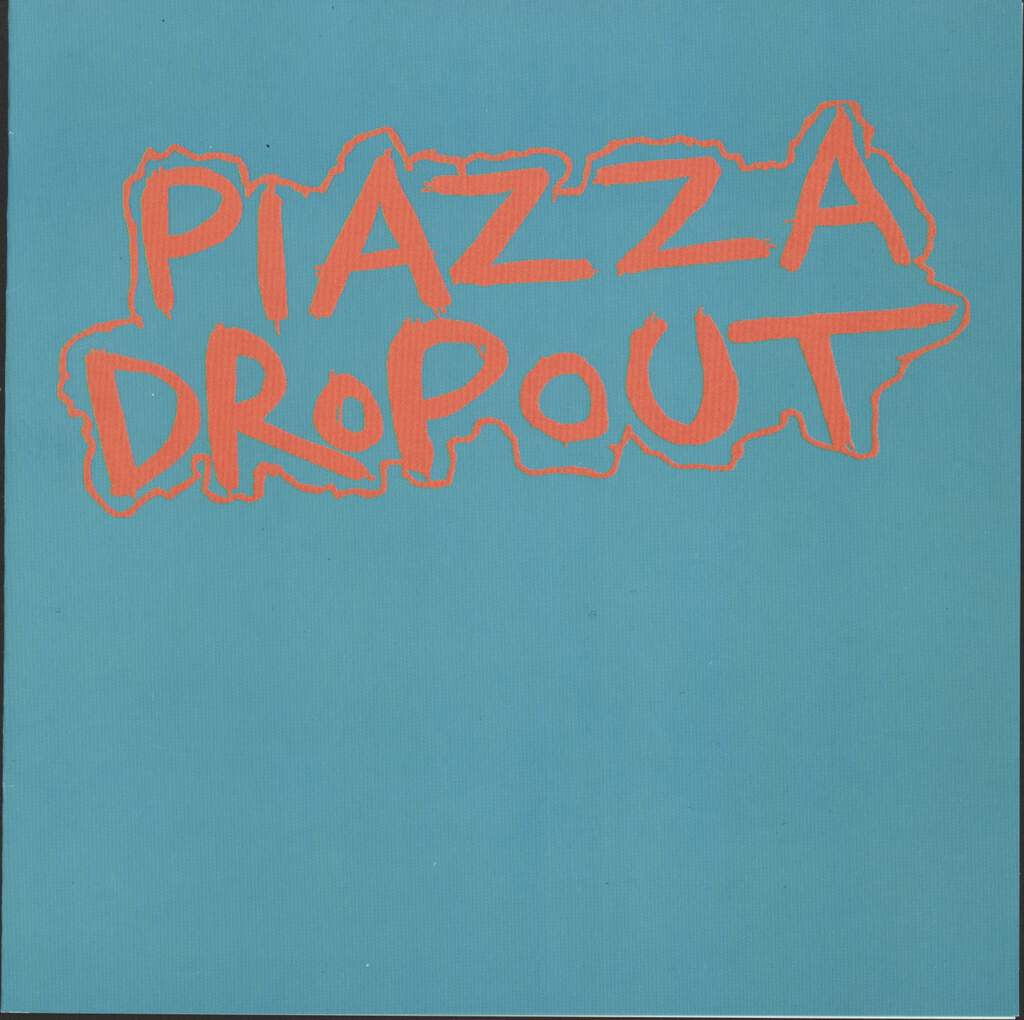 "Piazza Dropout: Piazza Dropout, 7"" Single (Vinyl)"