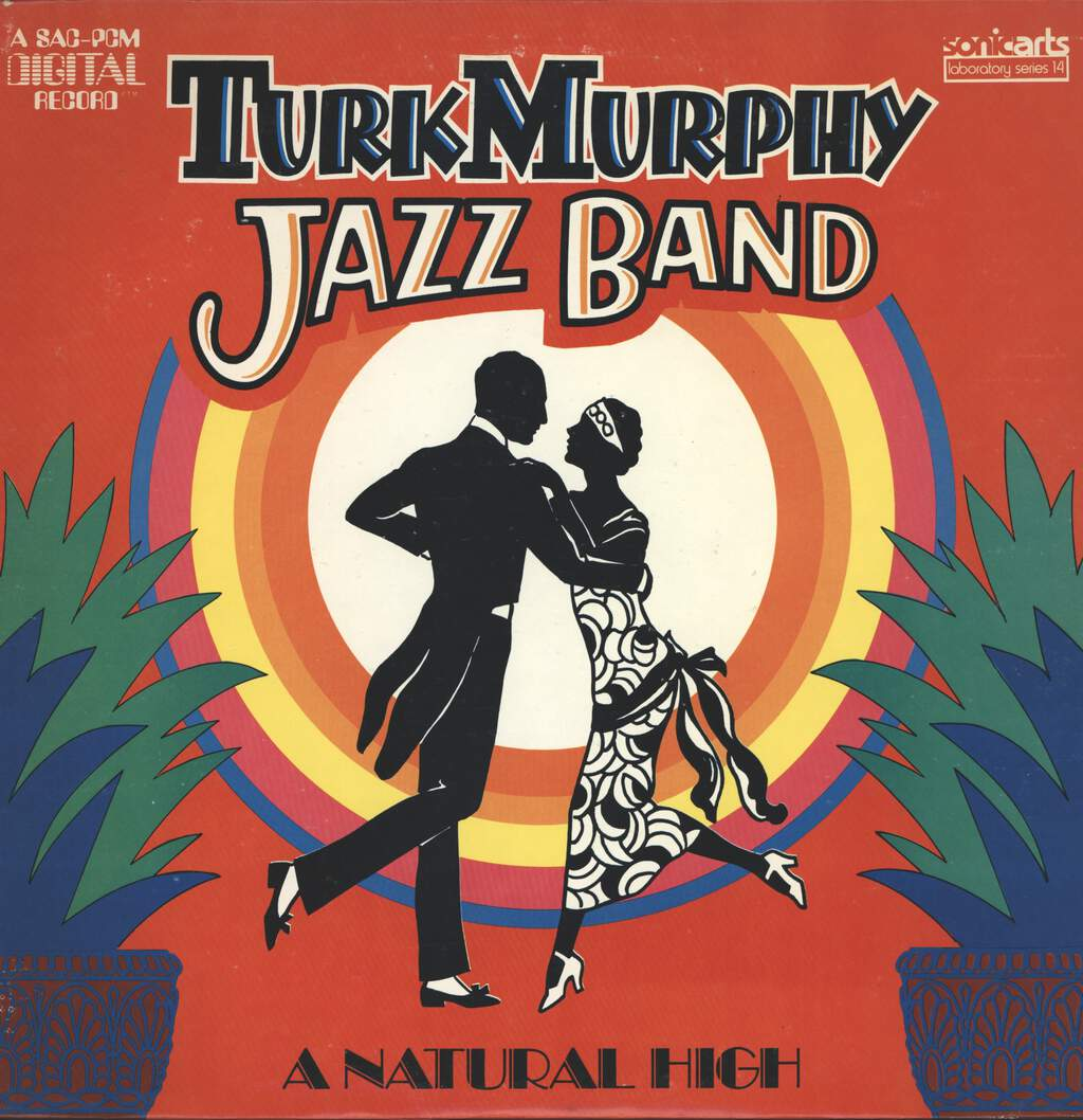 Turk Murphy's Jazz Band: A Natural High, LP (Vinyl)