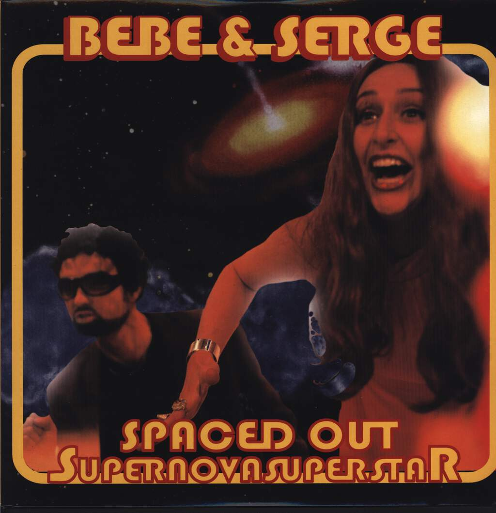 Bebe & Serge: Spaced Out Supernovasuperstar, LP (Vinyl)