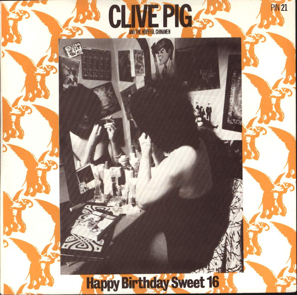 "Clive Pig And The Hopeful Chinamen: Happy Birthday Sweet 16, 7"" Single (Vinyl)"