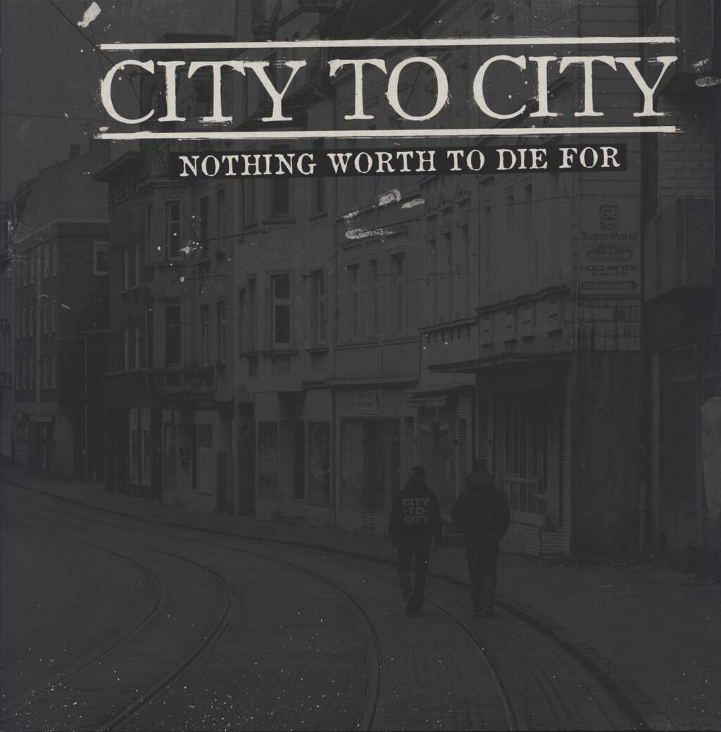 City To City: Nothing Worth To Die For, LP (Vinyl)