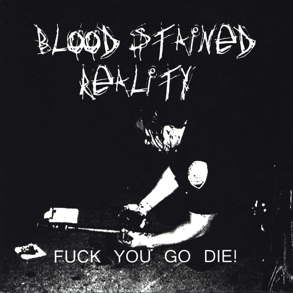 "Blood Stained Reality: Fuck You Go Die!, 7"" Single (Vinyl)"