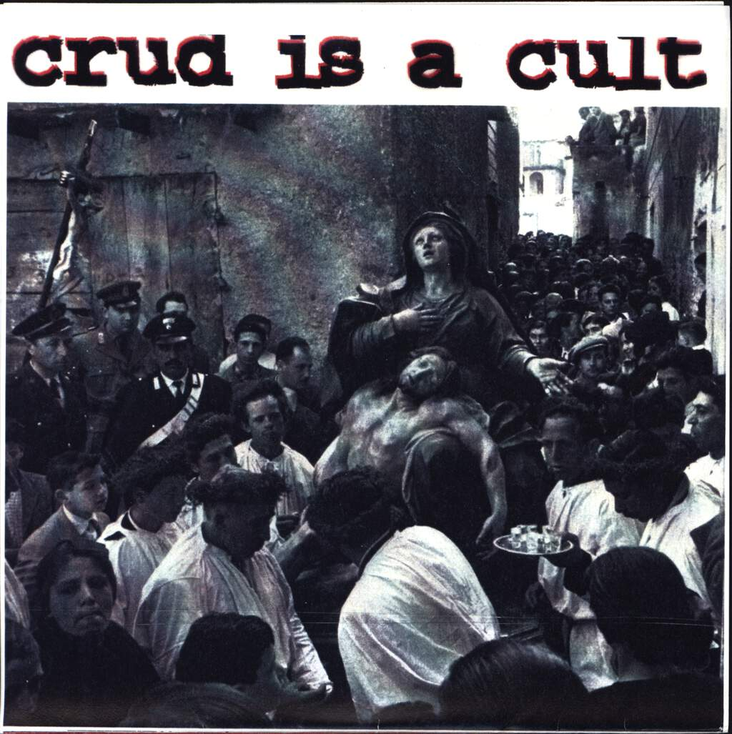 "Crud Is a Cult: ...And We Are All Victims, 7"" Single (Vinyl)"