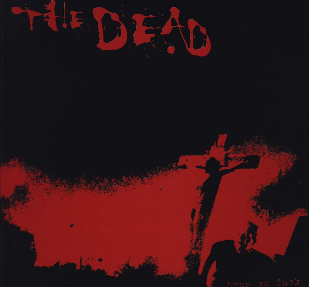 "The Dead: True As Fuck, 7"" Single (Vinyl)"