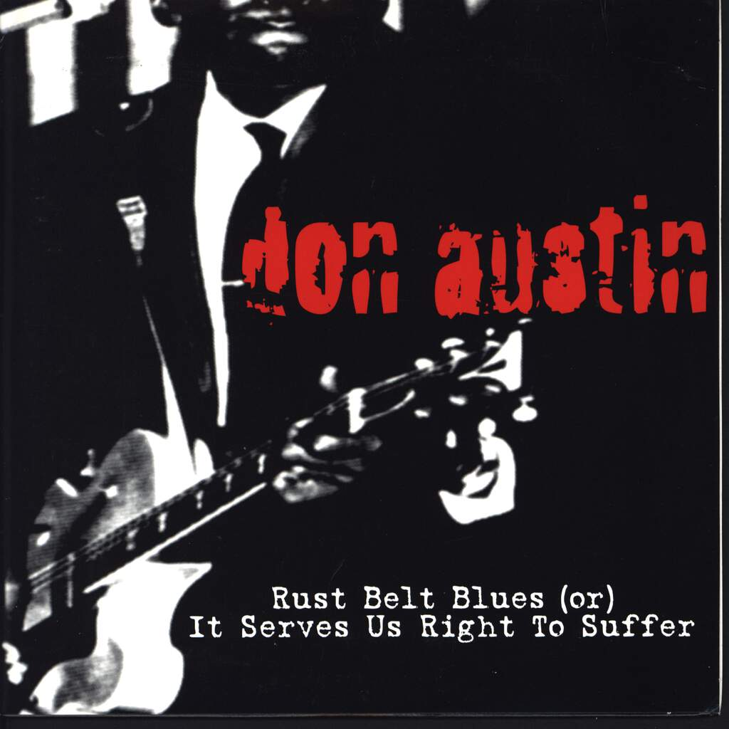 "Don Austin: Rust Belt Blues (Or) It Serves Us Right To Suffer, 7"" Single (Vinyl)"