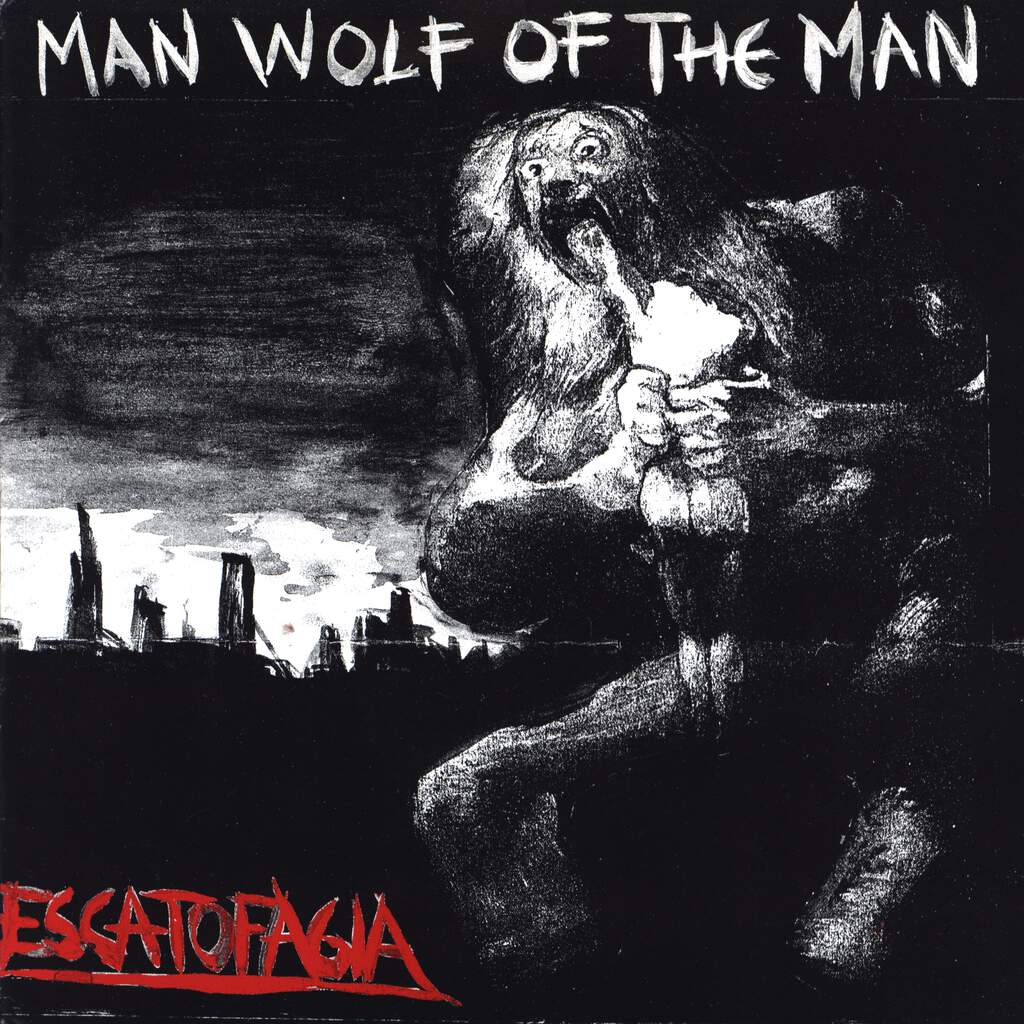 "Escatofagia: Man Wolf Of The Man, 7"" Single (Vinyl)"