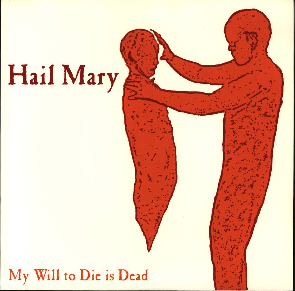 "Hail Mary: My Will To Die Is Dead, 7"" Single (Vinyl)"