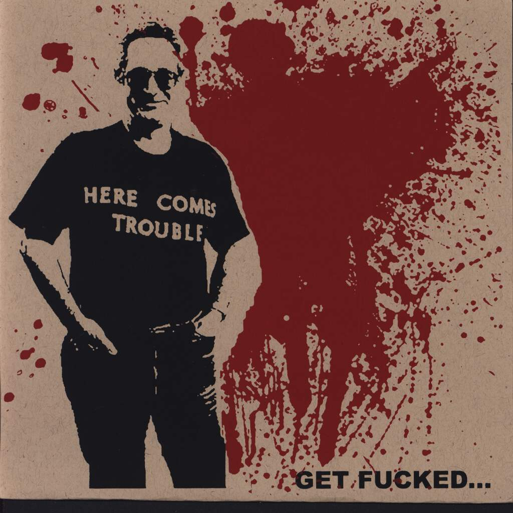 "Here Comes Trouble: Get Fucked..., 7"" Single (Vinyl)"