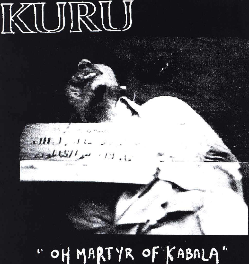 "Kuru: ""Oh Martyr Of Kabala"" / Scream, 7"" Single (Vinyl)"