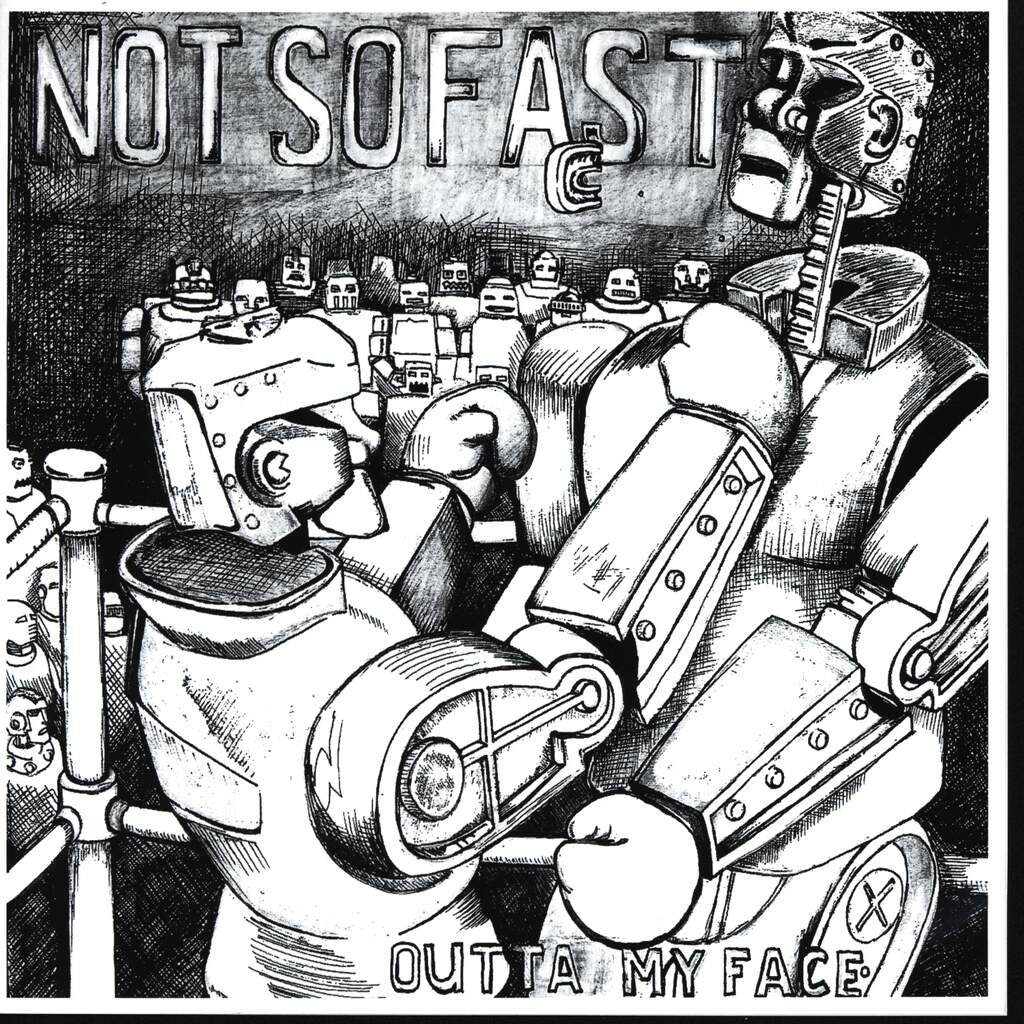 "Not So Fast: Outta My Face, 7"" Single (Vinyl)"