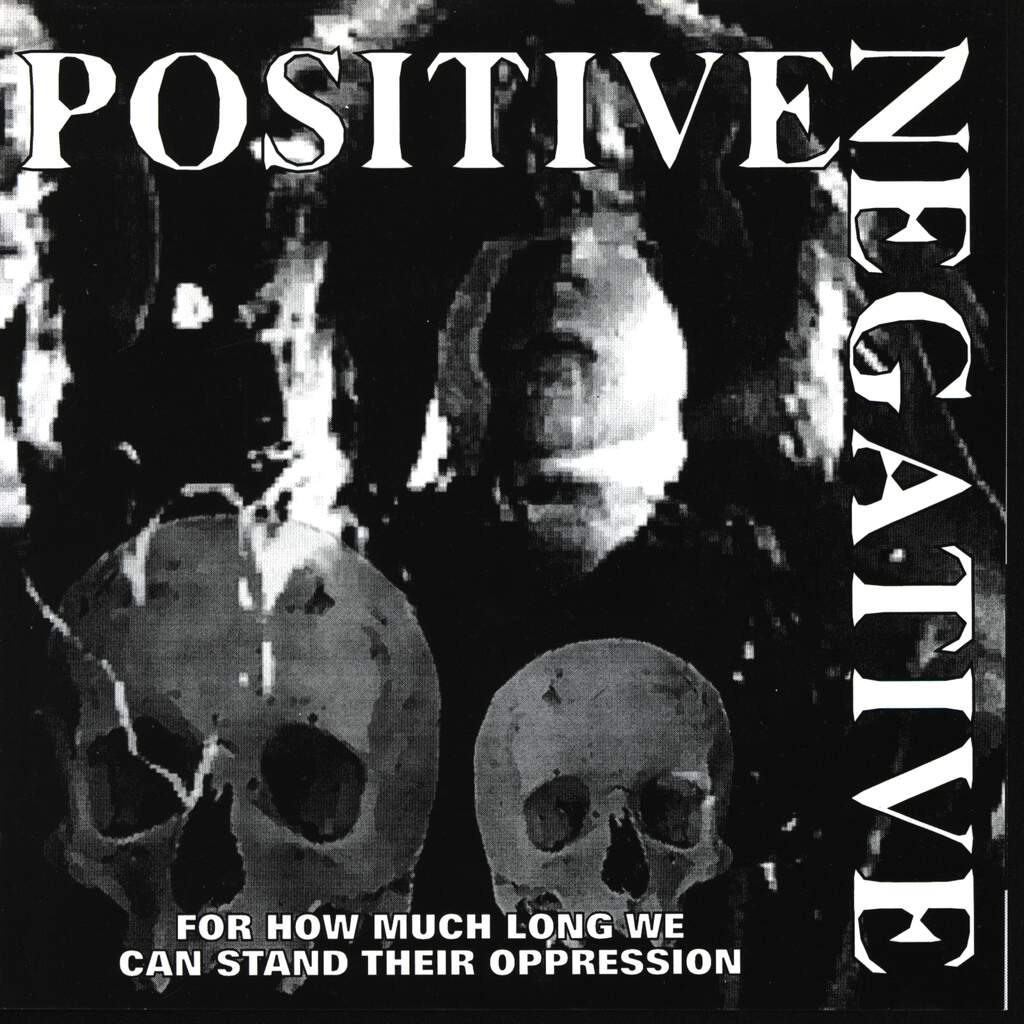 "Positive Negative: For How Much Long We Can Stand Their Oppression, 7"" Single (Vinyl)"