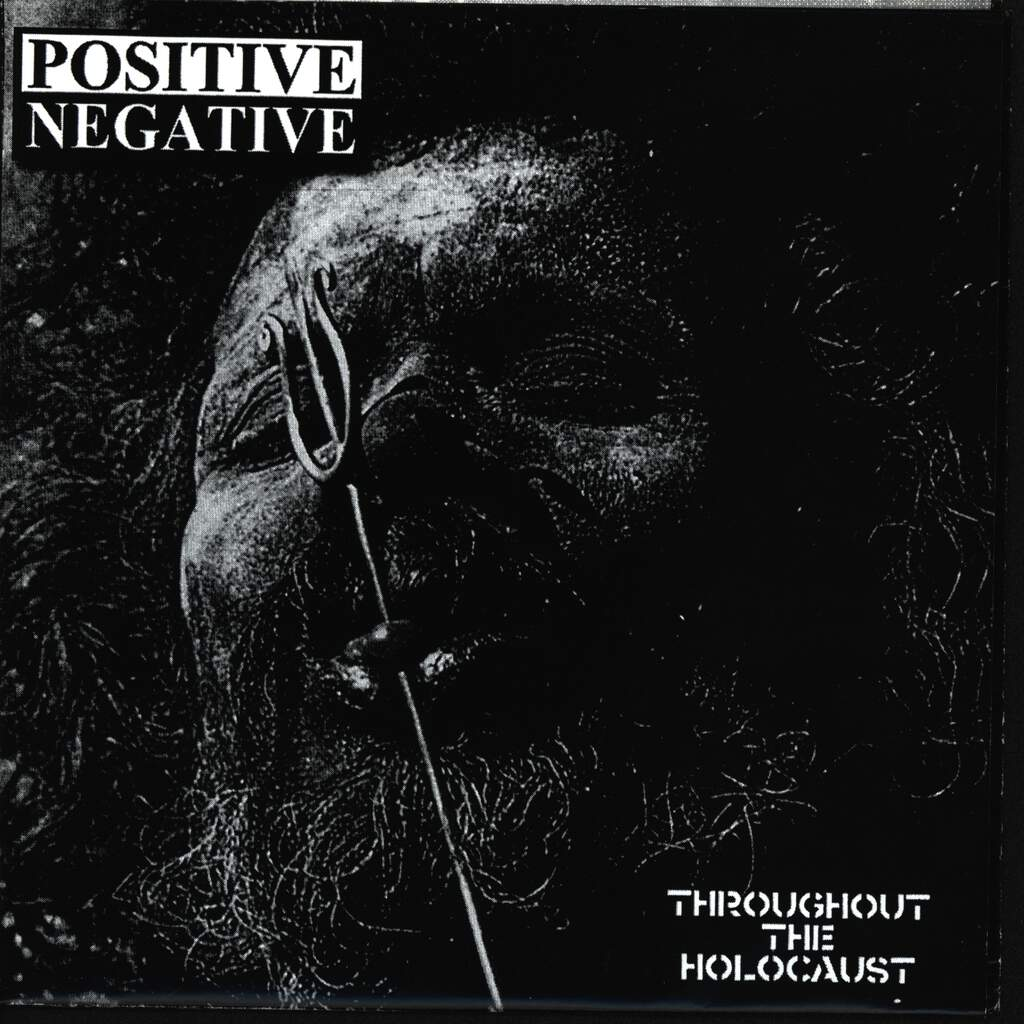 "Positive Negative: Throughout The Holocaust, 7"" Single (Vinyl)"
