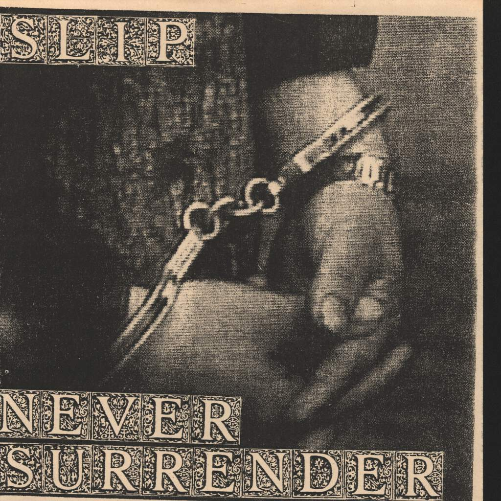 "Slip: Never Surrender, 7"" Single (Vinyl)"