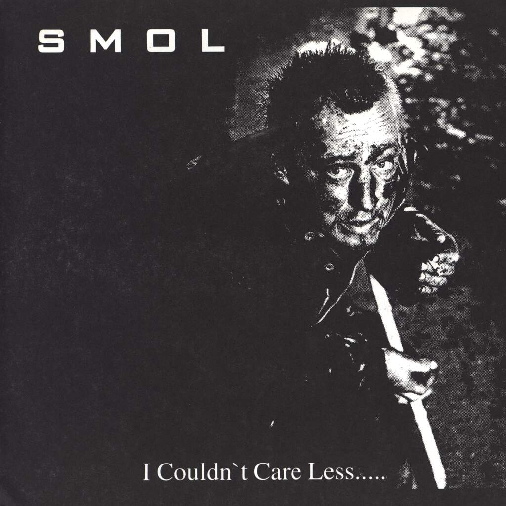 "Smol: I Couldn't Care Less....., 7"" Single (Vinyl)"