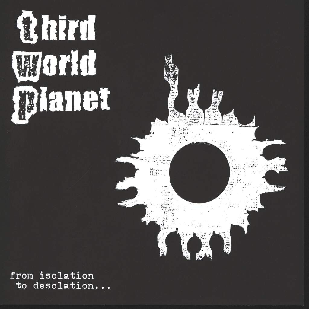 "Third World Planet: From Isolation To Desolation, 7"" Single (Vinyl)"