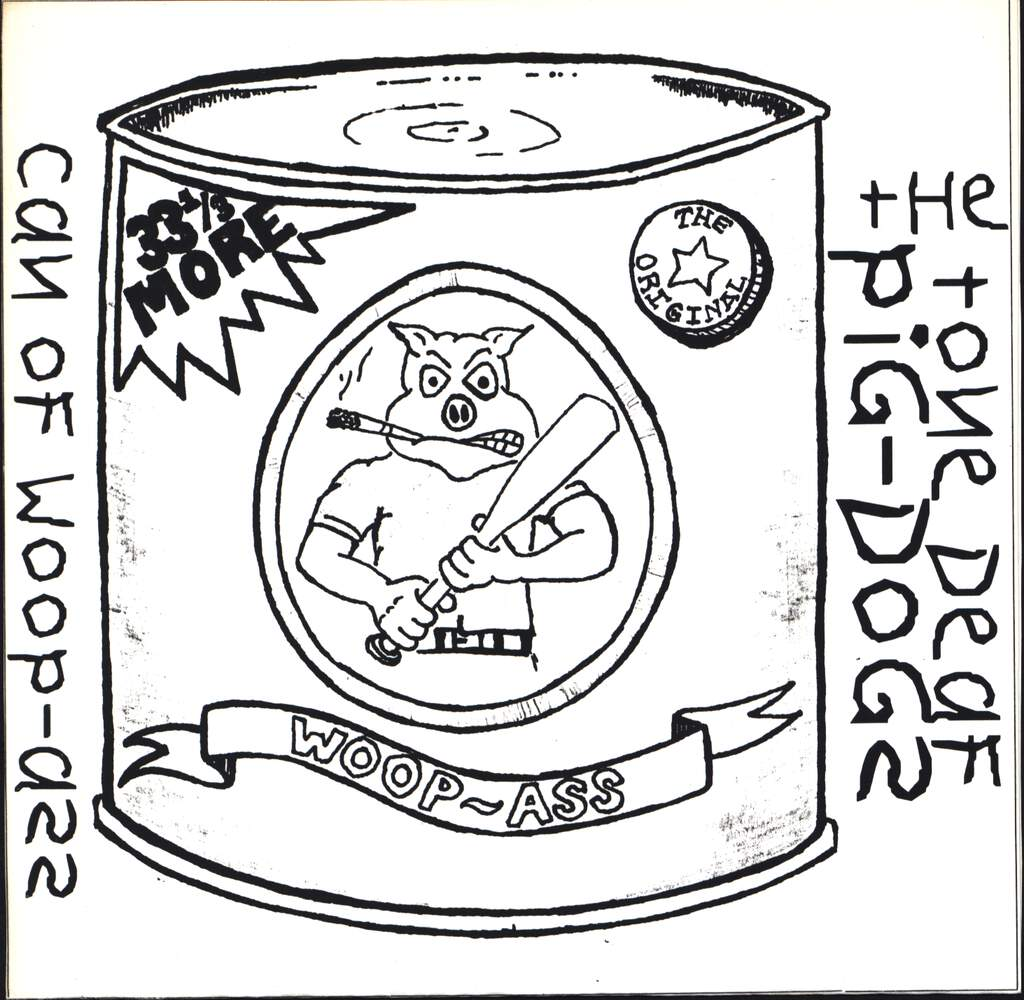 "The Tone Deaf Pig-Dogs: Can Of Woop-Ass, 7"" Single (Vinyl)"