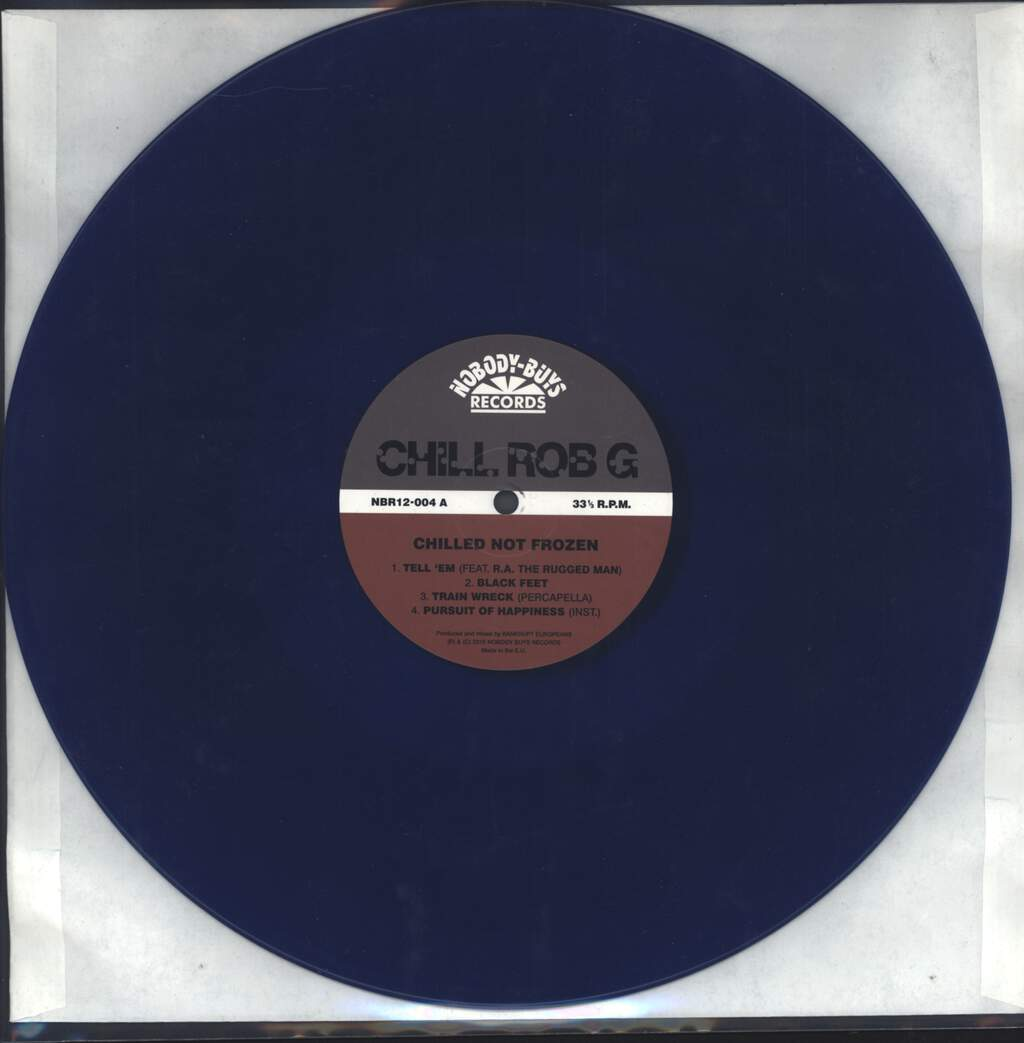 "Chill Rob G: Chilled Not Frozen (Chilled Blue Vinyl Ltd to 100), 12"" Maxi Single (Vinyl)"