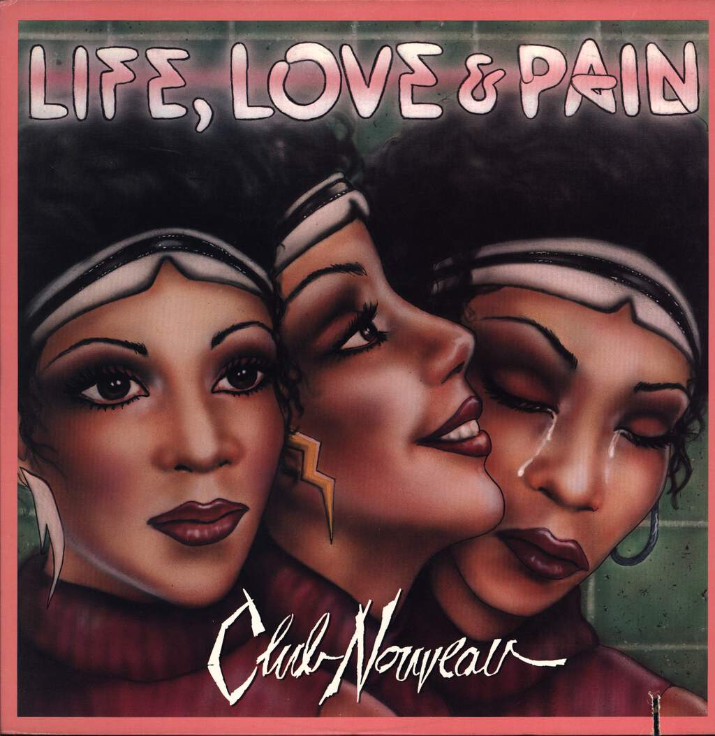 Club Nouveau: Life, Love & Pain, LP (Vinyl)