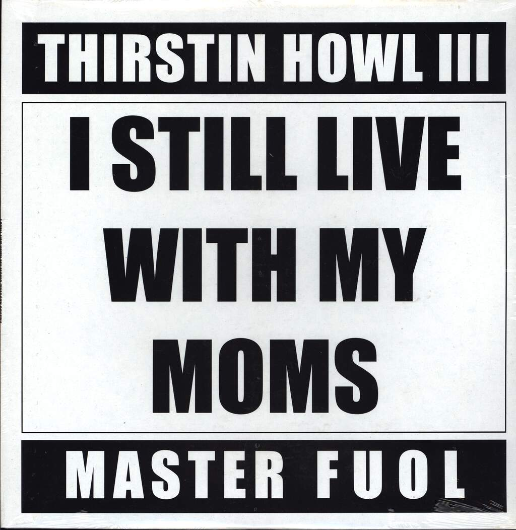 "Thirstin Howl III: I Still Live With My Moms / Thirsty, Greedy, 12"" Maxi Single (Vinyl)"