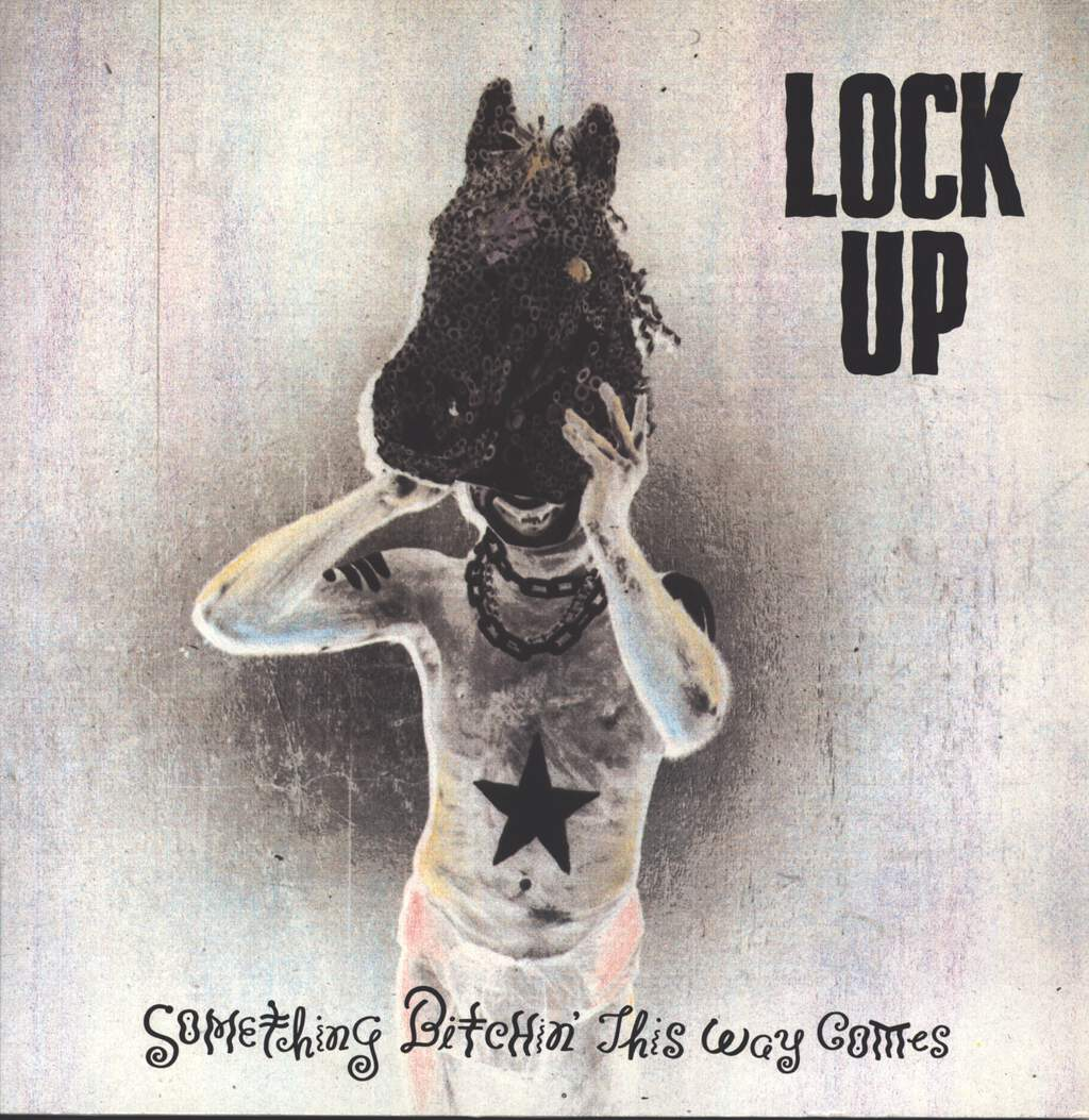 Lock Up: Something Bitchin This Way Comes, LP (Vinyl)