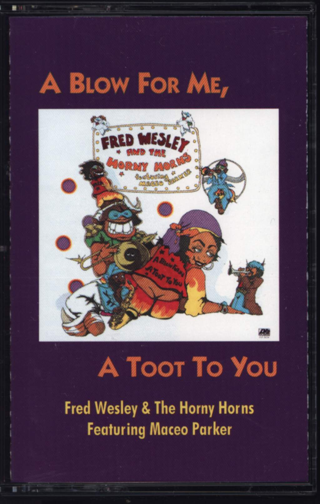Fred Wesley & The Horny Horns: A Blow For Me, A Toot To You, Compact Cassette
