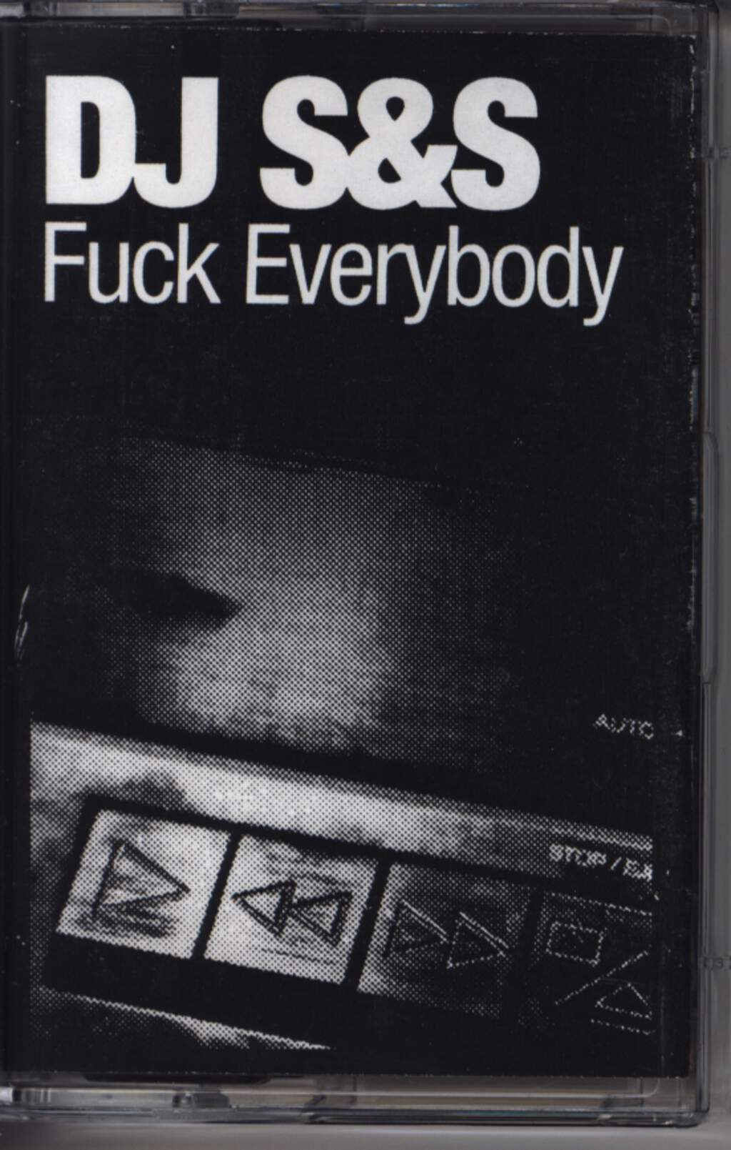 DJ S & S: Fuck Everybody, Compact Cassette