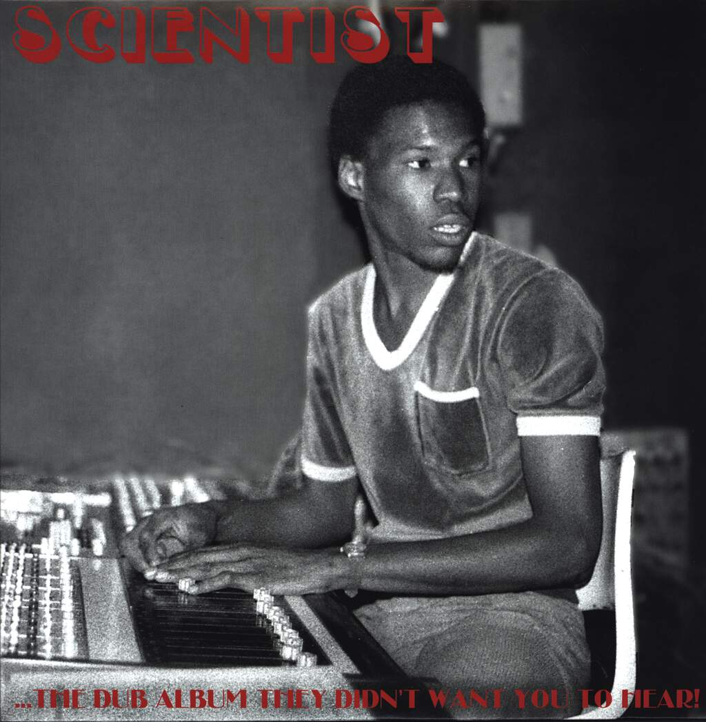 Scientist: ...The Dub Album They Didn't Want You To Hear!, LP (Vinyl)