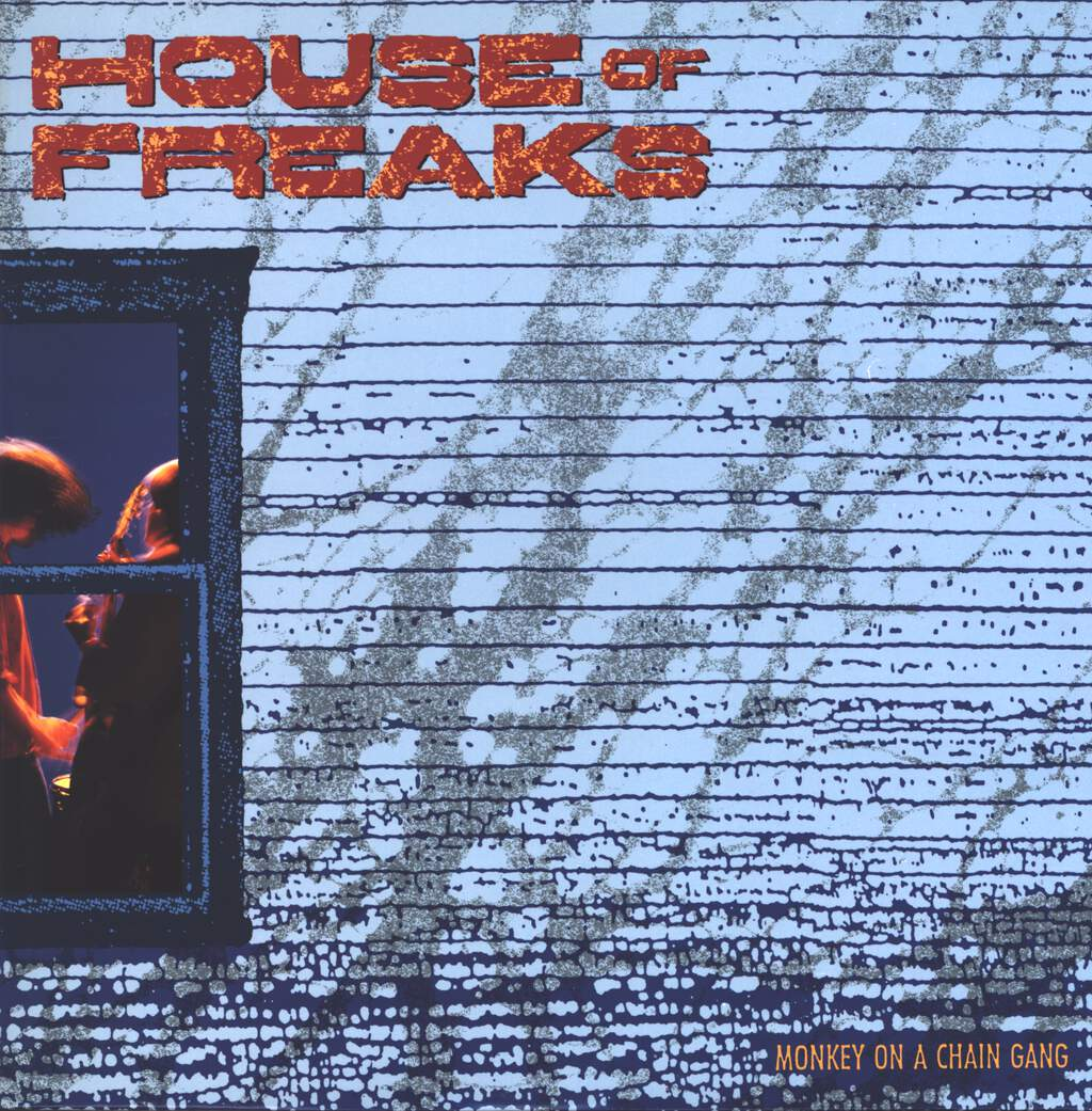 House Of Freaks: Monkey On A Chain Gang, LP (Vinyl)